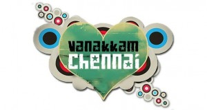 Vanakkam Chennai Review