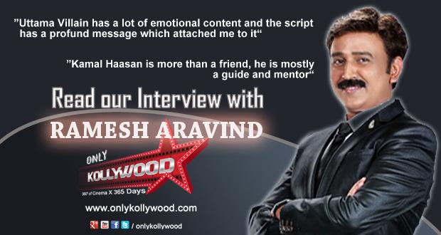 Photo of Interview with Ramesh Aravind – the director of Uttama Villain