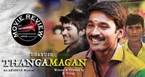 Thanga Magan Movie Review