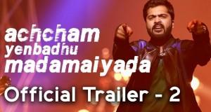 Achcham Yenbadhu Madamaiyada Trailer 2