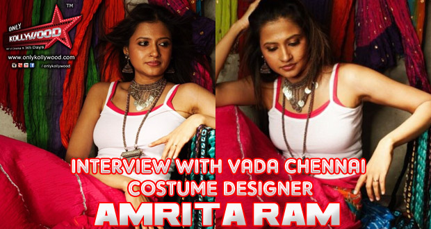 "Photo of Amrita Ram Interview: ""I will be dressing up all the actors in Vada Chennai"""