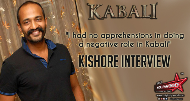 "Photo of Kishore Interview – ""I had no apprehensions in doing a negative role in Kabali"""