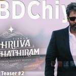 Dhruva Natchathiram Teaser 2