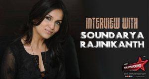 soundarya rajinikanth interview