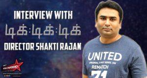 Interview with Tik Tik Tik Director Shakti Soundar Rajan