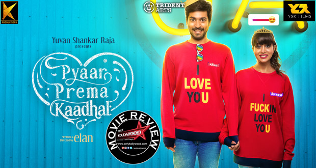 pyaar prema kaadhal movie review