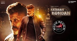 Kadaram Kondan Movie Review