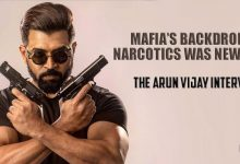 Photo of Mafia's backdrop of narcotics was new to me: The Arun Vijay Interview